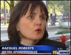 METRO spokeswoman Raequel Roberts